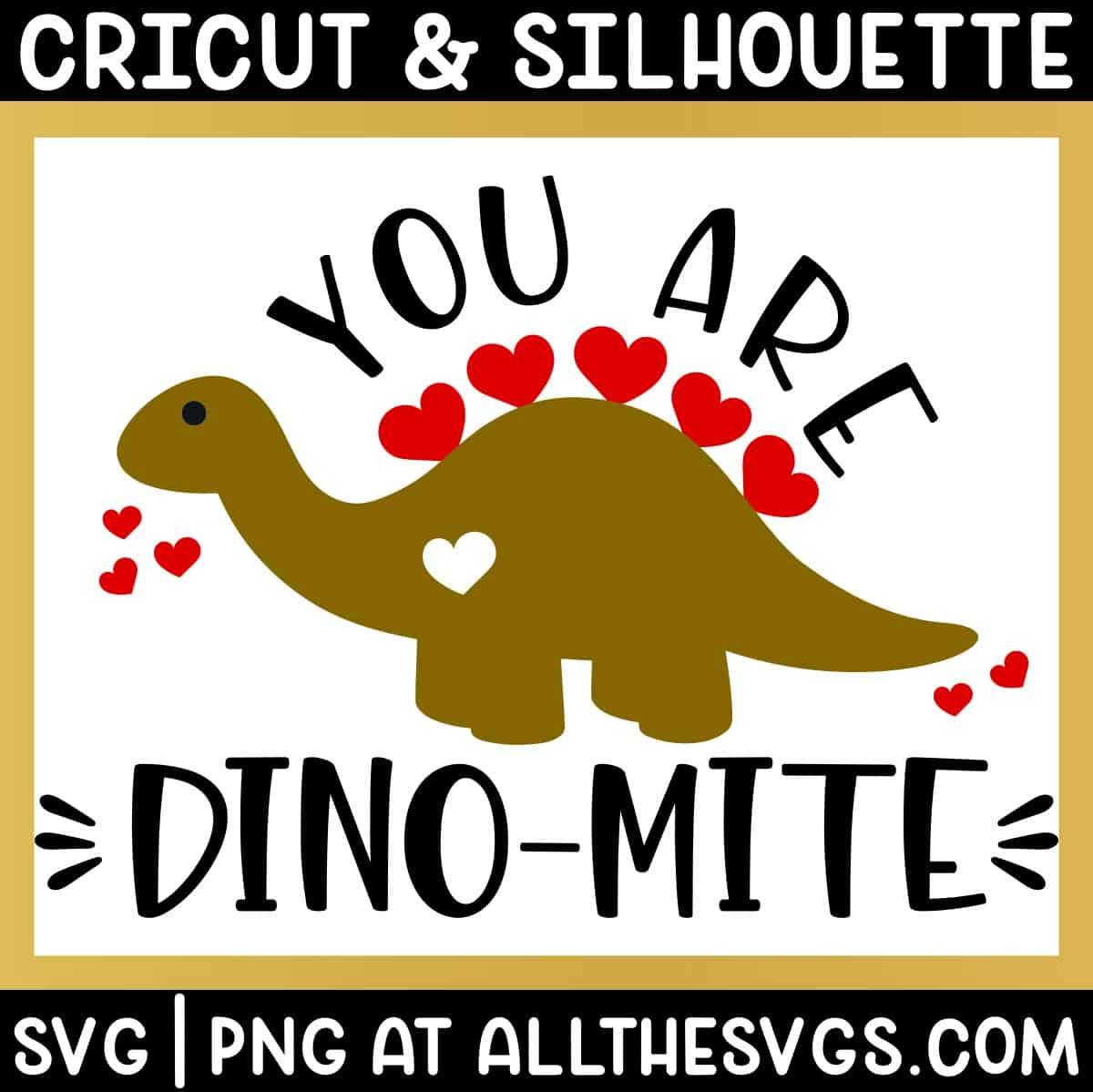 free stegosaurus dinosaur valentine svg png with you are dinomite around body.