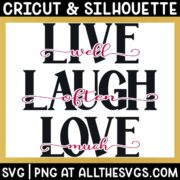 Live Well, Laugh Often, Love Much Knockout SVG & PNG Craft Cut File