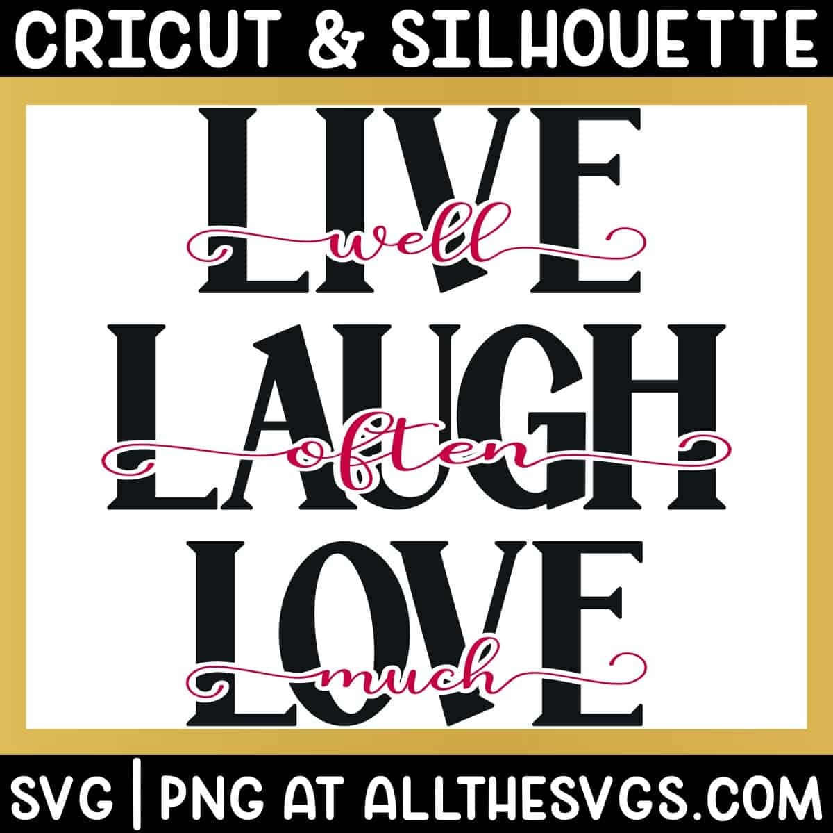 live, laugh, love in bold caps, well, often, much in cursive with heart glyphs as knockout