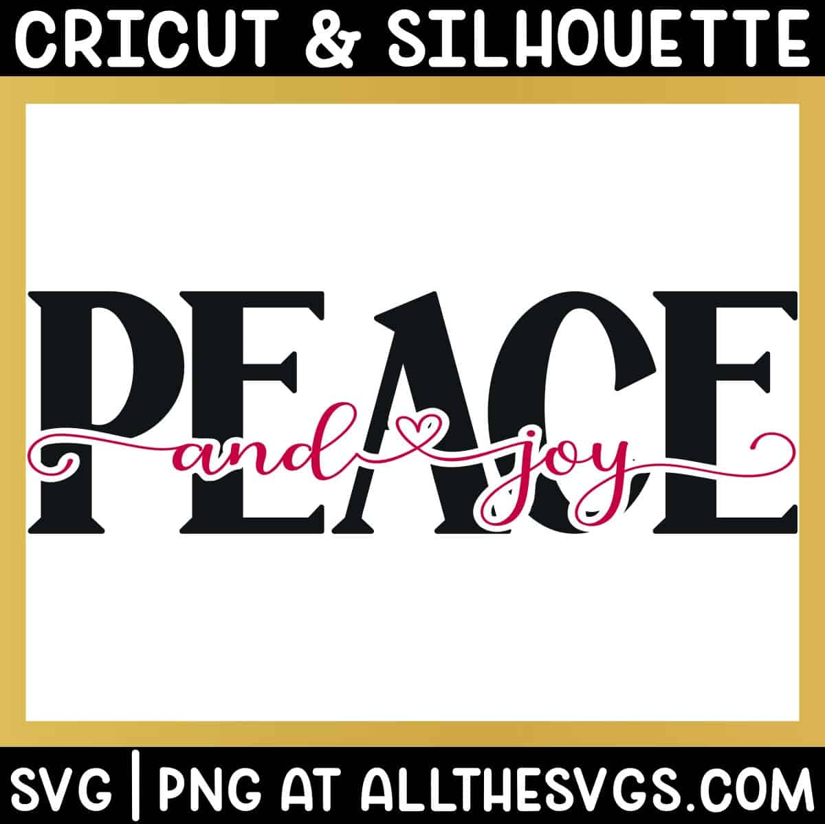 peace in bold caps, and joy in cursive with heart glyphs as knockout.