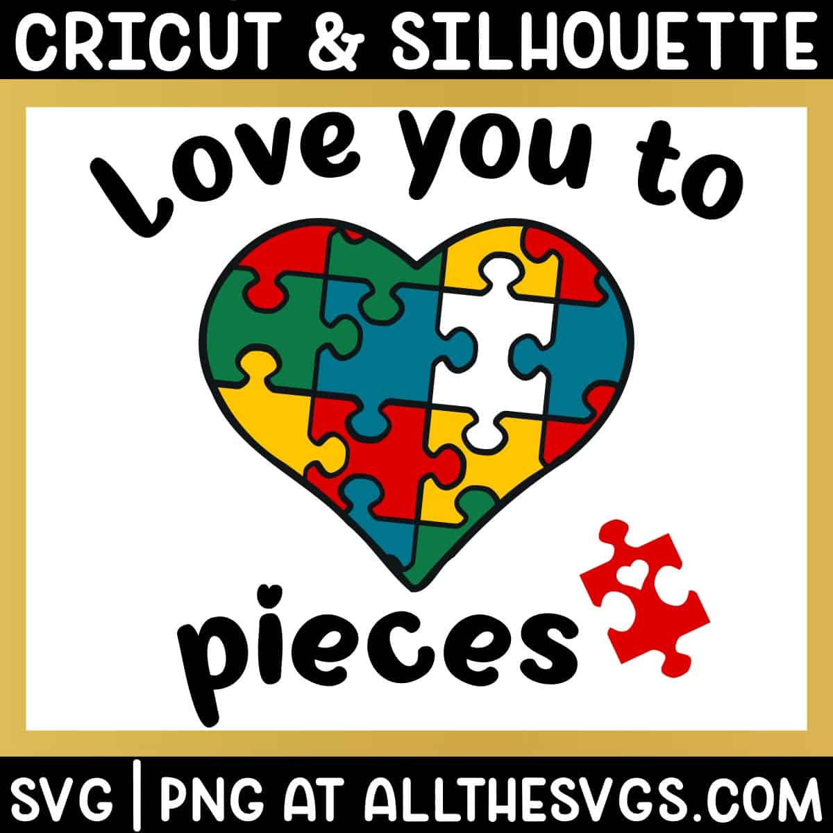 free love you to pieces svg png with jigsaw puzzle heart.
