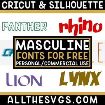 Best Free Masculine Fonts for Cricut & Silhouette Crafts, Logos, Graphic Design