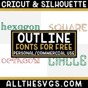 Best Free Outline Fonts for Cricut & Silhouette Crafts, Logos, Graphic Design
