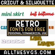 Best Free Retro Fonts for Cricut & Silhouette Crafts, Logos, Graphic Design