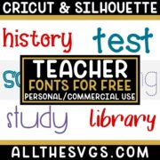 Best Free Fonts for Teachers, School for Cricut & Silhouette Crafts, Logos, Graphic Design