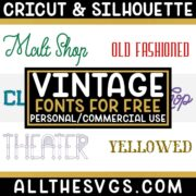 Best Free Vintage Fonts for Cricut & Silhouette Crafts, Logos, Graphic Design