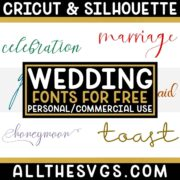 Best Free Wedding Fonts for Cricut & Silhouette Crafts, Logos, Graphic Design